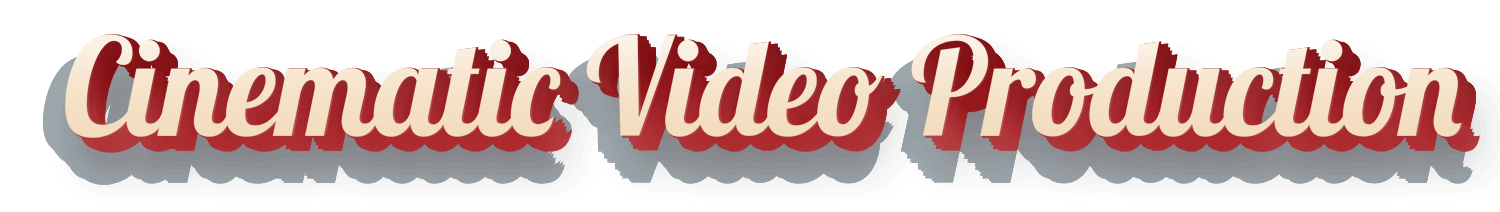 cinematic video production