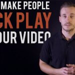 how to make people click play on your video