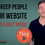 how to keep someone one your website for one and a half hours