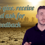 how to give, receive and ask for feedback