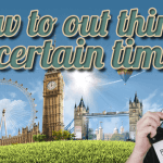 how to un think uncertain times