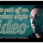 how to pull of an interview style video
