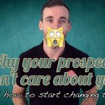 why your prospects dont care about you