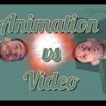 Animation Vs Video