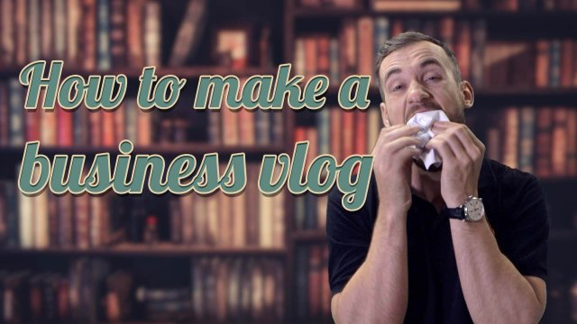 how to make a business vlog
