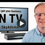 How to get you business on TV with Sky Adsmart