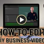 How to edit DIY business video