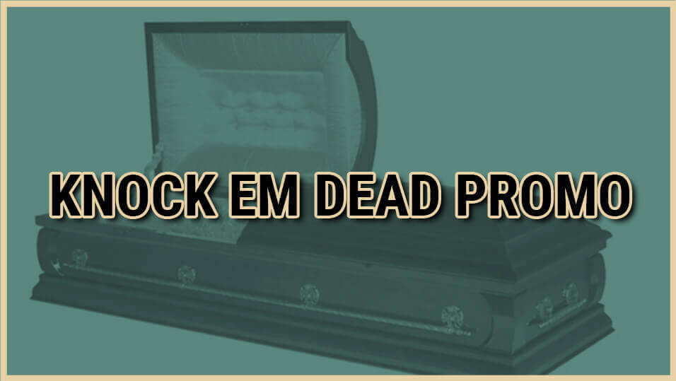 KNOCK EM DEAD PROMO