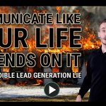 Communicate like your life depends on it – The quick fix lead generation lie