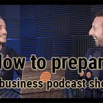 How to prepare a business podcast