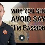 Why you should avoid saying I'm passionate