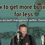 how to get more business for less