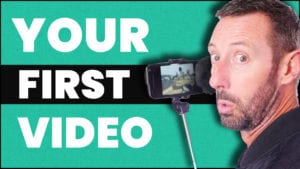 MAKE YOUR FIRST VIDEO
