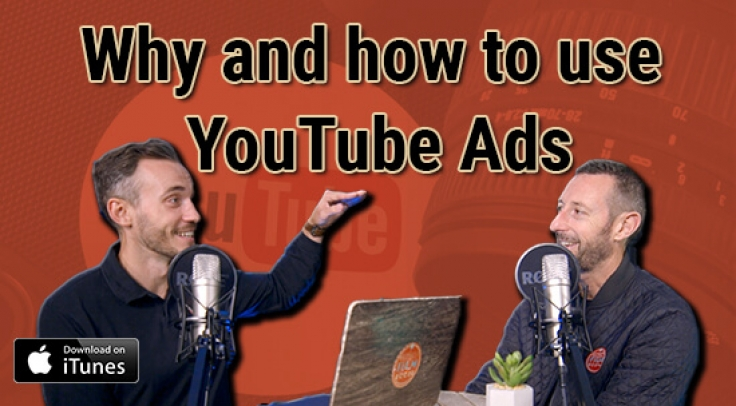 Why and how to use YouTube adverts - A beginners guide