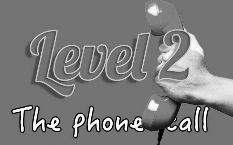 Level 2 – the phone call blacked out