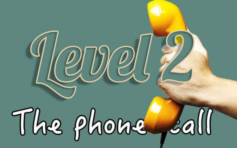 Level 2 – the phone call