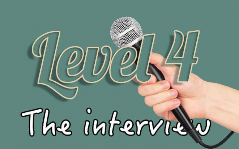 Level 4 the interview